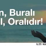 İNSAN, BURALI DEĞİL, ORALIDIR!