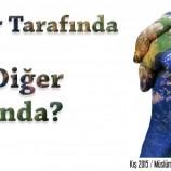 İPİN BİR TARAFINDA O VAR; PEKİ, DİĞER TARAFINDA?