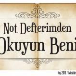NOT DEFTERİMDEN OKUYUN BENİ