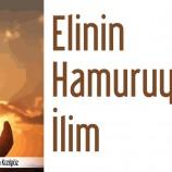 ELİNİN HAMURUYLA İLİM