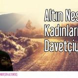 ALTIN NESLİN KADINLARI DA DAVETÇİYDİ!