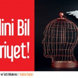 HADDİNİ BİL HÜRRİYET!